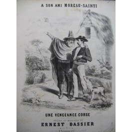 DASSIER Ernest Une Vengeance Corse Chant Piano 1846