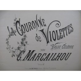 MARCAILHOU G. La Couronne de Violettes Piano XIXe siècle