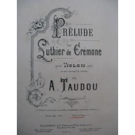 TAUDOU A. Prélude du Luthier de Crémone Violon Piano 1888