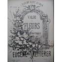 KETTERER Eugène Valse des Fleurs Piano XIXe siècle