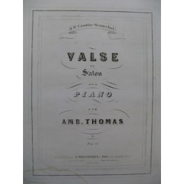 THOMAS Ambroise Valse de Salon Piano ca 1848