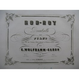 WOLFRAMM CARON Gustave Rob-Roy Quadrille Piano 4 mains ca1845
