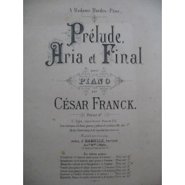FRANCK César Prélude Aria et Final Piano 1888