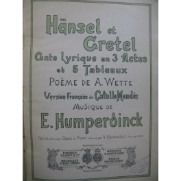 HUMPERDINCK E. Hänsel et Gretel Opéra Chant Piano 1897