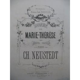 NEUSTEDT Ch. Souvenir de Marie-Thérèse Piano XIXe siècle