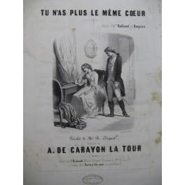 DE CARAYON LA TOUR Amédée Tu n'as plus le même Coeur Chant Piano ca1840