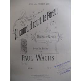 WACHS Paul Il court, il court, le Furet ! op 81