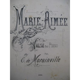 De MORAINVILLE E. Marie-Aimée Piano 1886