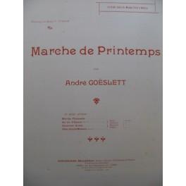 GOËSLETT André Marche de Printemps Piano 1906