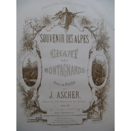 ASCHER J. Souvenir des Alpes Piano ca1857