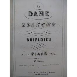 BOIELDIEU Adrien La Dame Blanche Opéra Piano solo XIXe