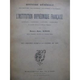 Histoire Générale de L'Institution Orphéonique Française 1909