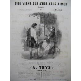 THYS A. D'où vient que j'ose vous aimer Chant Piano 1846