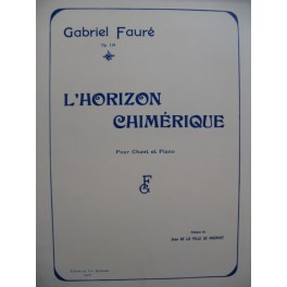 FAURÉ Gabriel L'Horizon Chimérique Chant Piano 1960