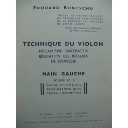 BUNTSCHU Edouard Technique du Violon Main Gauche Vol 2 Violon