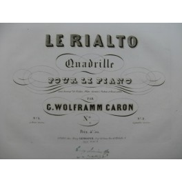 WOLFRAMM CARON Gustave Le Rialto Quadrille Piano ca1845