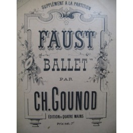 GOUNOD Charles Faust Ballet pour Piano 4 mains ca1885