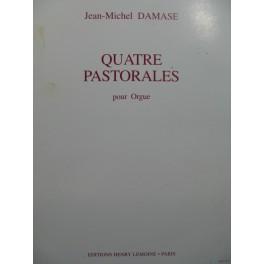 DAMASE Jean-Michel Quatre Pastorales Orgue 1993