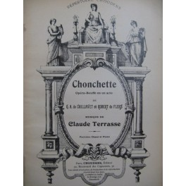 TERRASSE Claude Chonchette Opéra Chant Piano 1928
