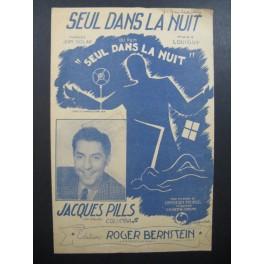 Jacques PILLS Seul dans la Nuit Chanson