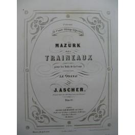 ASCHER J. Mazurk des Traineaux Piano XIXe siècle