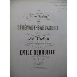 DEBRUILLE Emile Sérénade Barcarolle Dédicace Violon Piano XIXe