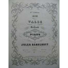 SCHULHOFF Jules Grande Valse Brillante Piano XIXe siècle