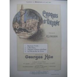 HUE Georges Croquis d'Orient Berceuse Triste Piano Chant 1904