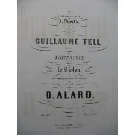 ALARD Delphin Fantaisie Guillaume Tell Violon Piano ca1865