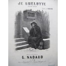 NADAUD Gustave Je Grelotte Chant Piano XIXe