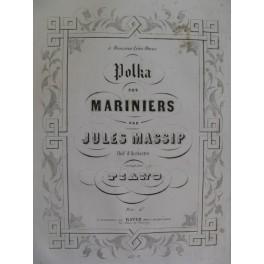 MASSIP Jules Polka des Mariniers Piano XIXe siècle