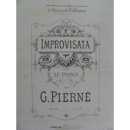 PIERNE Gabriel Improvisata Piano 1889