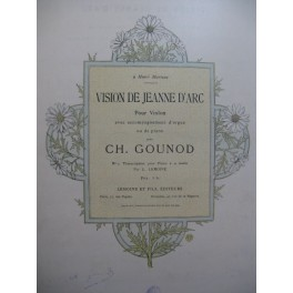 GOUNOD Charles Vision de Jeanne d'Arc Violon Orgue ou Piano ca1888