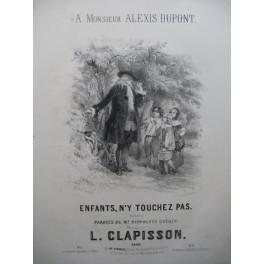 CLAPISSON Louis Enfants n'y touchez pas Piano Chant ca1850