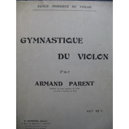 PARENT Armand Gymnastique du Violon 1916
