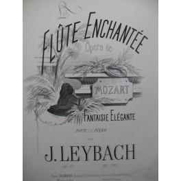 LEYBACH J. La Flute Enchantée Piano XIXe