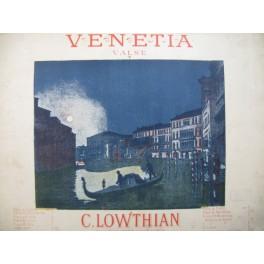 LOWTHIAN C. Venetia Valse Piano 1895