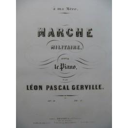 GERVILLE Léon Pascal Marche Militaire Piano XIXe siècle