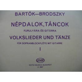 BARTOK BRODSZKY Volkslieder und Tänze Guitare Flûte à bec