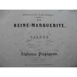 PERPIGNAN Alphonse La Reine Marguerite Piano XIXe siècle
