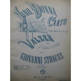 STRAUSS Giovanni Vino Donna E Canto Piano 1869