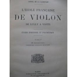 DE LA LAURENCIE Lionel L'Ecole Française de Violon Tome I 1922
