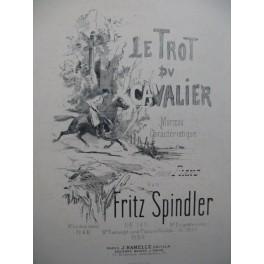 SPINDLER Fritz Le Trot du Cavalier Piano XIXe siècle