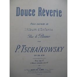 TSCHAÏKOWSKY P. Douce Rêverie Piano