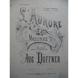 DUFFNER Auguste L'Aurore Piano XIXe siècle