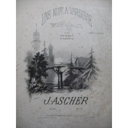 ASCHER Joseph Une Nuit à Varsovie Piano 1861