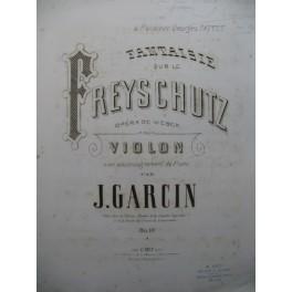 GARCIN Jules Fantaisie Freyschutz Weber Dédicace Violon Piano 1868