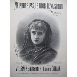 COLLIN Lucien Ne pleure pas, le Noir te va si bien Chant Piano XIXe