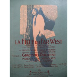 PUCCINI Giacomo La Fille du Far-West Solo de Minnie Chant Piano 1912