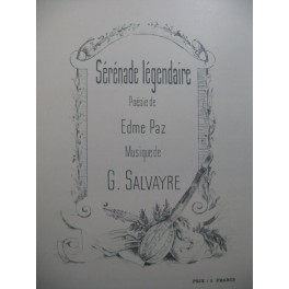 SALVAYRE Gaston Sérénade Légendaire Chant Piano